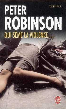 Qui sème la violence... Peter Robinson