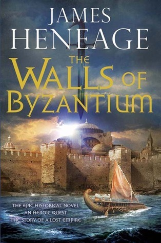 The Walls of Byzantium (The Mistra Chronicles, #1) James Heneage