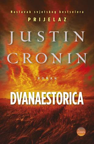 Dvanaestorica (Prijelaz #2) Justin Cronin