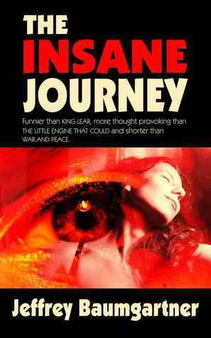 The Insane Journey Jeffrey Baumgartner