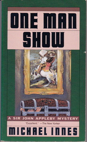 One Man Show (Inspector Appleby #13)  by  Michael Innes