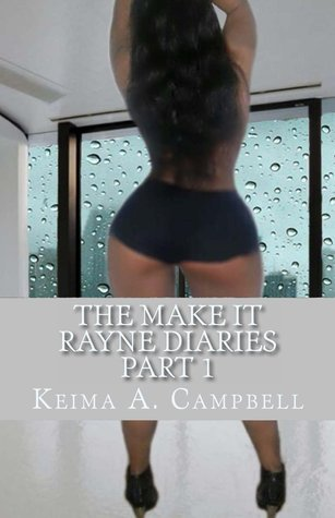 Make It Rayne Diaries  by  Keima Campbell