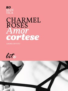 Amor cortese  by  Charmel Roses