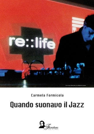 Quando suonavo il jazz Carmela Formicola