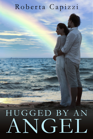 Hugged By An Angel  by  Roberta Capizzi