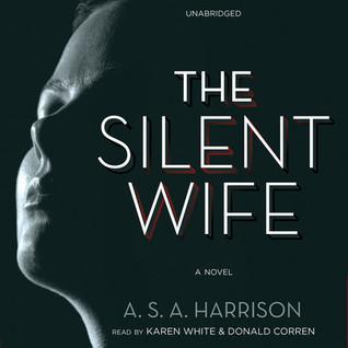 The Silent Wife: A Novel A.S.A. Harrison