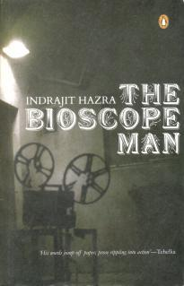 The Bioscope Man  by  Indrajit Hazra