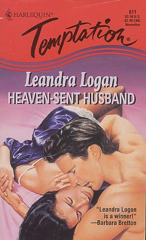 Heaven Sent Husband (Harlequin Temptation, No 611) Leandra Logan