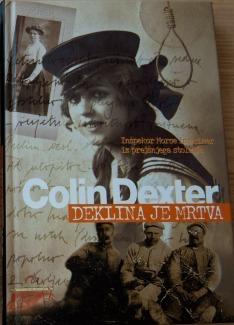Deklina je mrtva : inšpektor Morse in primer iz prejšnjega stoletja (Inspector Morse, #8) Colin Dexter