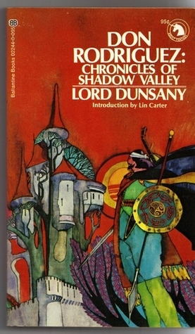 Don Rodriguez : Chronicles of Shadow Valley Lord Dunsany