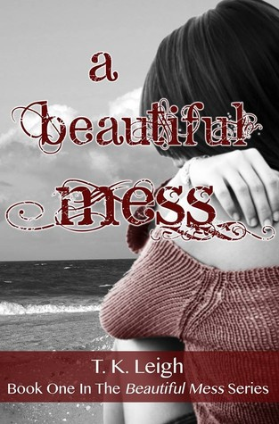A Beautiful Mess (Beautiful Mess, #1)  by  T.K. Leigh