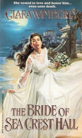 The Bride of Sea Crest Hall Clara Wimberly