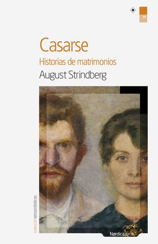 Casarse. Historias de matrimonios August Strindberg