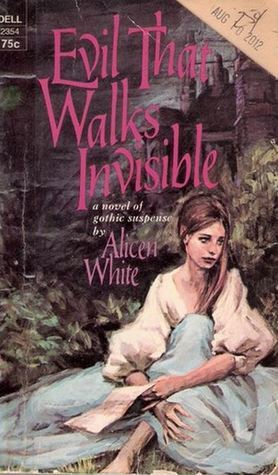 Evil That Walks Invisible  by  Alicen White