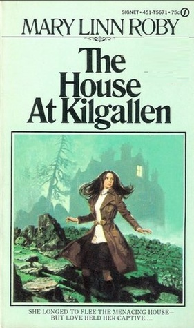 The House at Kilgallen  by  Mary Linn Roby