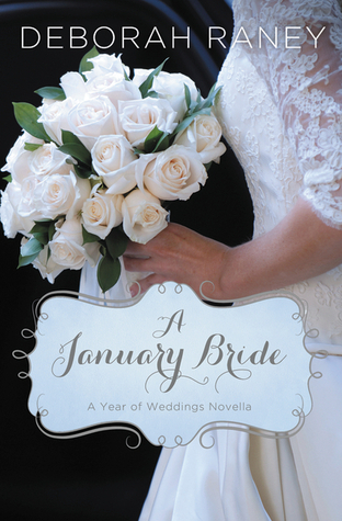 A January Bride (A Year of Weddings, #2)  by  Deborah Raney
