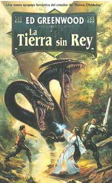 La Tierra Sin Rey  by  Ed Greenwood