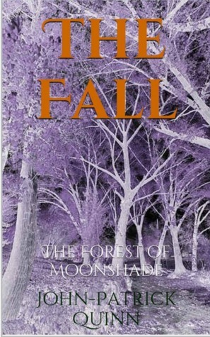 The Fall (The Forest of Moonshade, #1)  by  John-Patrick Quinn