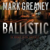 Ballistic (The Gray Man #3)  by  Mark Greaney