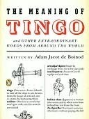 The Meaning of Tingo and Other Extraordinary Words from around the World Adam Jacot de Boinod