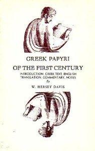 Greek Papyri of the First Century  by  William Hersey Davis