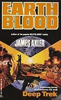 Deep Trek (Earthblood, #2)  by  James Axler