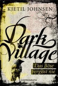 Dark Village: Das Böse vergisst nie (3venner, #1) Kjetil Johnsen