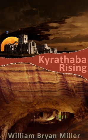 Kyrathaba Rising  by  William Bryan Miller