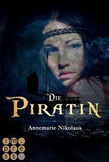 Die Piratin  by  Annemarie Nikolaus