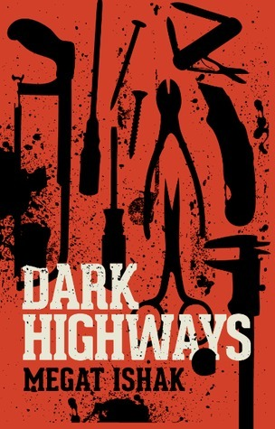 DARK HIGHWAYS Megat Ishak