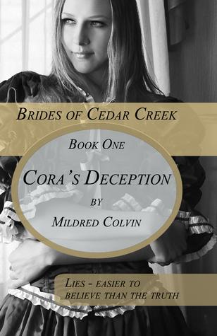 Coras Deception (Brides of Cedar Creek, #1)  by  Mildred Colvin