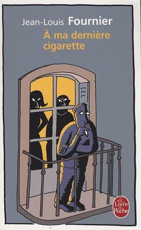 A ma dernière cigarette  by  Jean-Louis Fournier