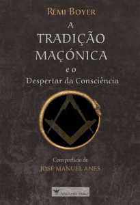 A Tradição Maçónica e o Despertar da Consciência Rémi Boyer