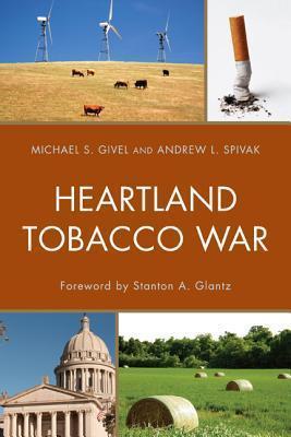 Heartland Tobacco War Michael S. Givel