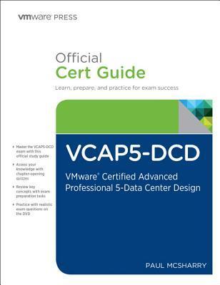The Official Vcap5-DCD Cert Guide  by  Paul McSharry