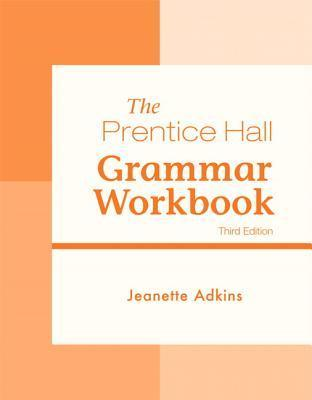 The Prentice Hall Grammar Workbook  by  Jeanette Adkins