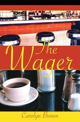 The Wager  by  Carolyn Brown