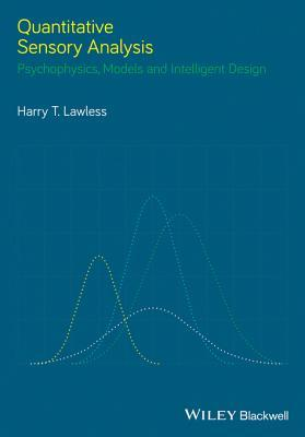 Quantitative Sensory Analysis: Psychophysics, Models and Intelligent Design  by  Harry T Lawless