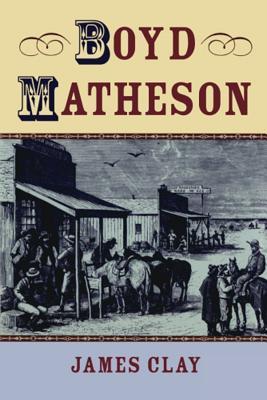 Boyd Matheson James Clay