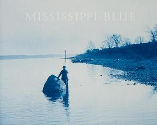 Mississippi Blue: The Photographs of Henry P. Boose  by  Charles Wehrenberg