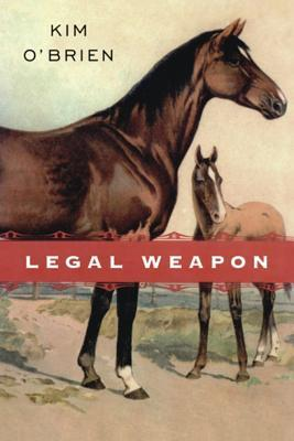 Legal Weapon  by  Kim OBrien