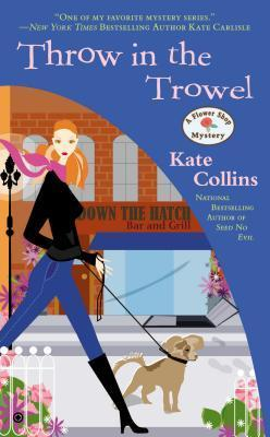 Throw in the Trowel (A Flower Shop Mystery, #15) Kate Collins