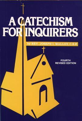 Catechism for Inquirers  by  Joseph L. Malloy