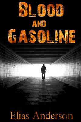 Blood and Gasoline  by  Elias Anderson