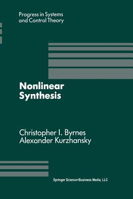 Nonlinear Synthesis: Proceedings of a Iiasa Workshop Held in Sopron, Hungary June 1989 C. Byrnes