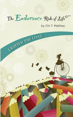 The Endurance Ride of Life  by  Chi T Mathias