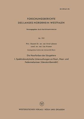 Die Haarfarben Der Saugetiere: I. Spektralanalytische Untersuchungen an Haut-, Haar- Und Federmelaninen Ernst Lubnow