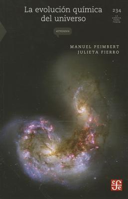 La Evolucion Quimica del Universo  by  Manuel Peimbert