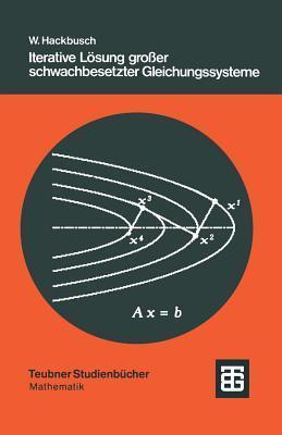 Iterative Losung Grosser Schwachbesetzter Gleichungssysteme  by  Wolfgang Hackbusch