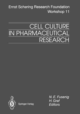Cell Culture in Pharmaceutical Research  by  N.E. Fusenig